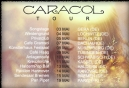 ONE MORE EUROPEAN TOUR FOR CARACOL //  UNE TROISI�ME TOURN�E EUROP�ENNE POUR CARACOL